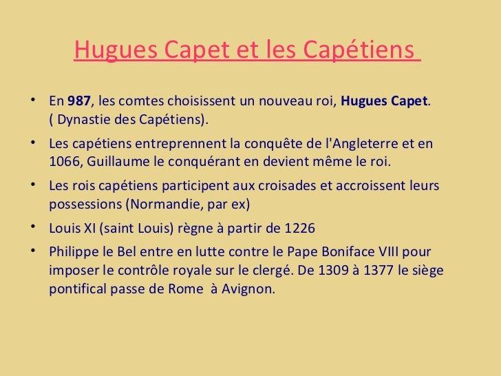 Hugues Capet et les Capétiens• En 987, les comtes choisissent un nouveau roi, Hugues Capet.  ( Dynastie des Capétiens).• L...