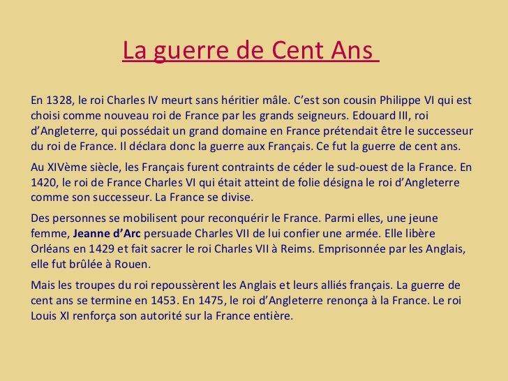 La guerre de Cent AnsEn 1328, le roi Charles IV meurt sans héritier mâle. C'est son cousin Philippe VI qui estchoisi comme...