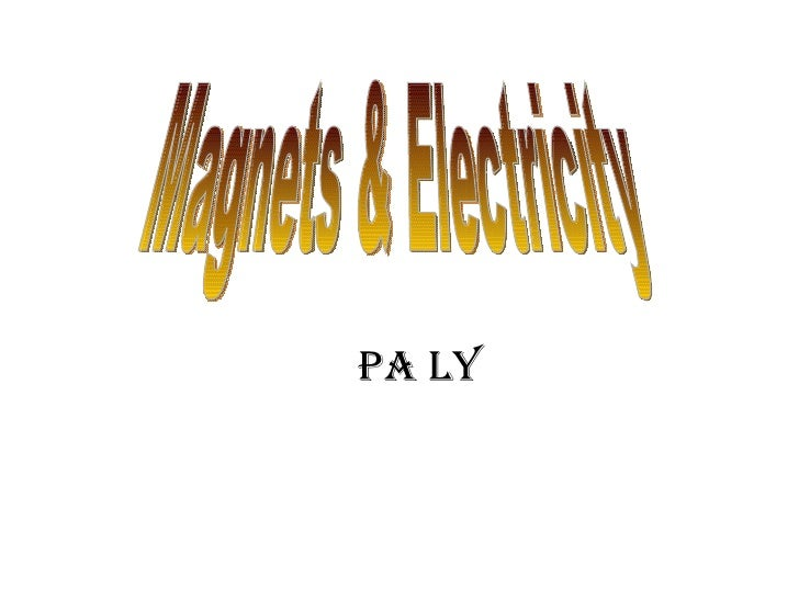 Pa Ly Magnets & Electricity
