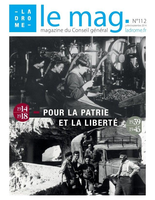magazine du Conseil général ladrome.fr N°112 juillet/septembre 2014le mag POUR LA PATRIE ET LA LIBERTÉ
