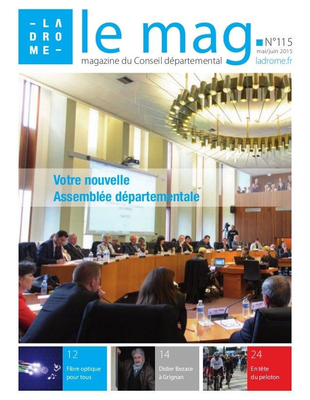 Votre nouvelle Assemblée départementale magazine du Conseil départemental ladrome.fr N°115 mai/juin 2015le mag 24 En tête ...