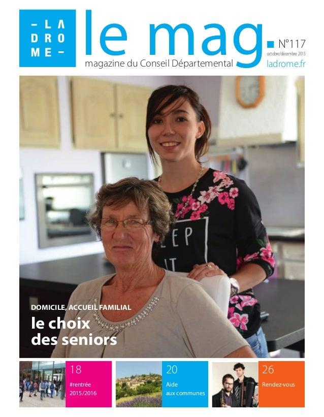 magazine du Conseil Départemental ladrome.fr N°117 octobre/décembre 2015le mag 26 Rendez-vous 18 #rentrée 2015/2016 20 Aid...