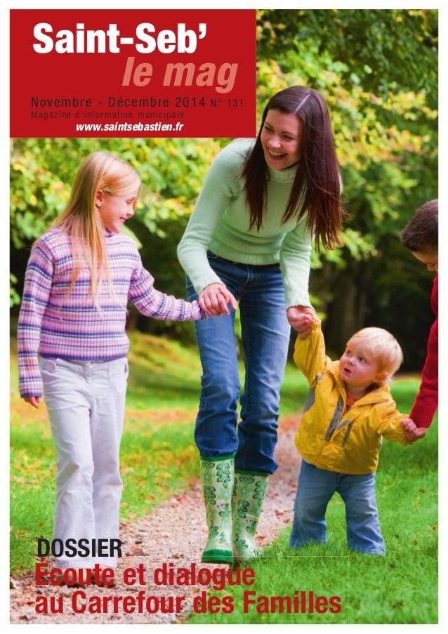 Saint-Seb'  le mag  Novembre - Décembre 2014 N° 131  Magazine d'information municipale  www.saintsebastien.fr  DOSSIER  Éc...