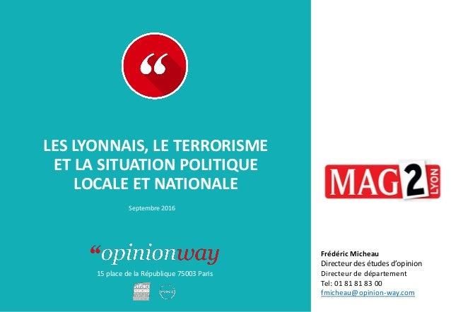15 place de la République 75003 Paris À : De : LES LYONNAIS, LE TERRORISME ET LA SITUATION POLITIQUE LOCALE ET NATIONALE S...