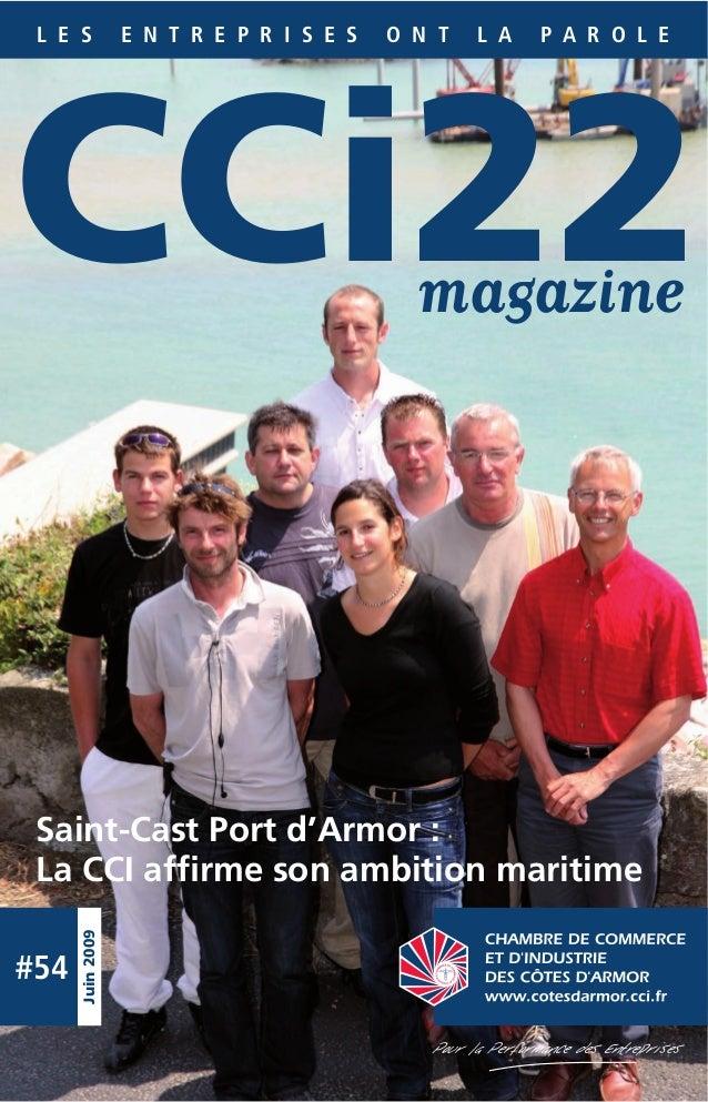 #54 Juin2009 L E S E N T R E P R I S E S O N T L A P A R O L E CCi22 Saint-Cast Port d'Armor : La CCI affirme son ambition ...