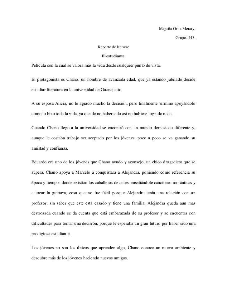 Magaña Ortiz Merary.<br />Grupo.-443.<br />Reporte de lectura:<br />El estudiante.<br />Película con la cual se valora más...