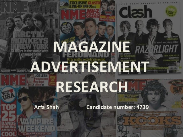 MAGAZINE ADVERTISEMENT RESEARCH Arfa Shah Candidate number: 4739