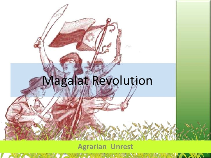 Magalat Revolution<br />Agrarian  Unrest<br />