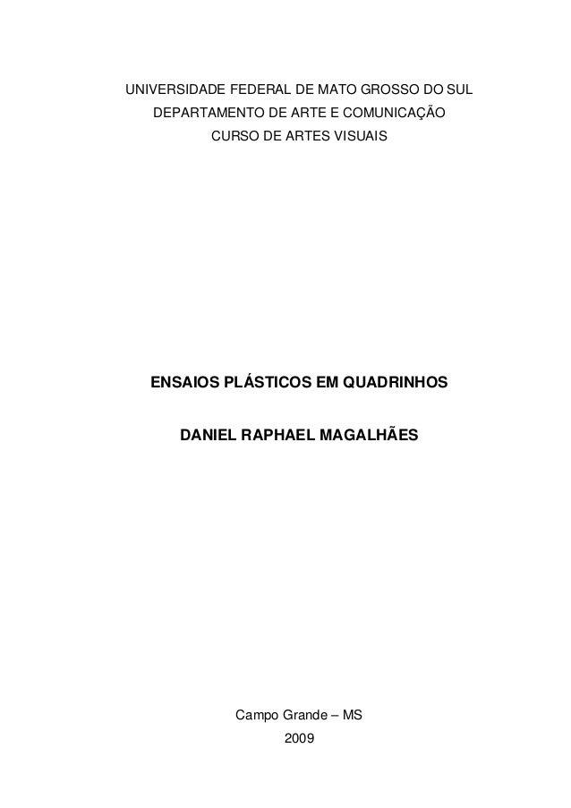 UNIVERSIDADE FEDERAL DE MATO GROSSO DO SUL DEPARTAMENTO DE ARTE E COMUNICAÇÃO CURSO DE ARTES VISUAIS ENSAIOS PLÁSTICOS EM ...