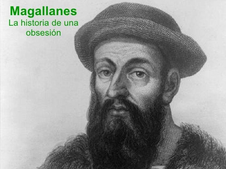 Magallanes La historia de una obsesión
