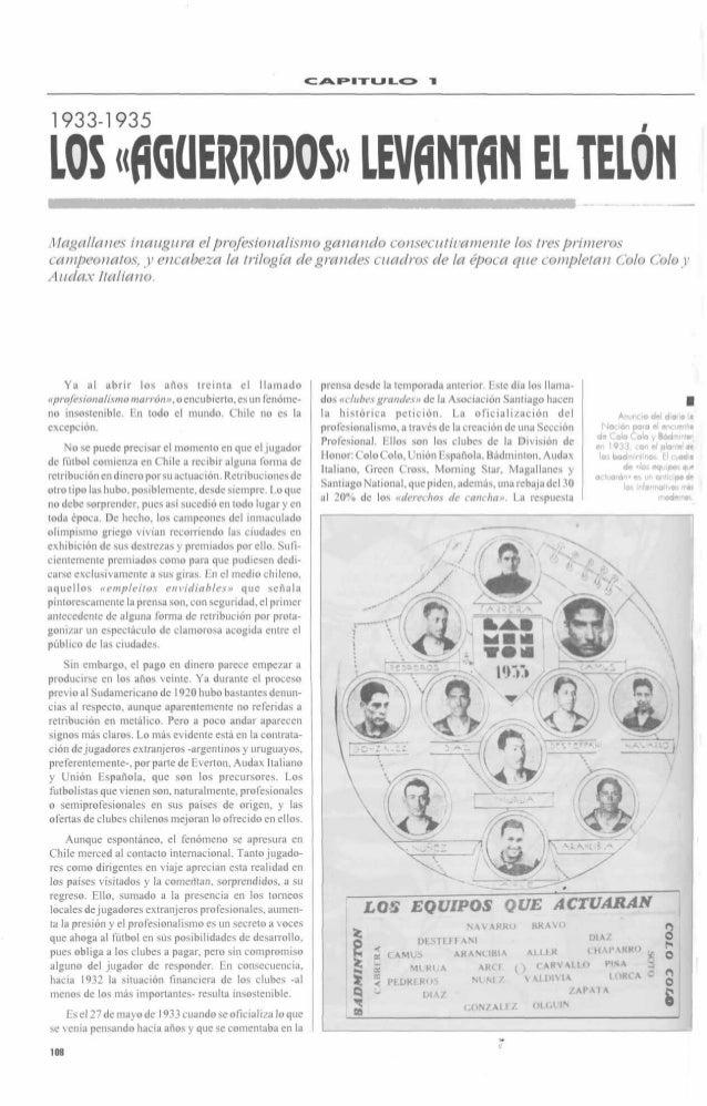 CAPITULO  1  1933-1 935  1  Magullanes inaugura el profesionalismo ganando consecutivamente los tres primeros campeonatos,...