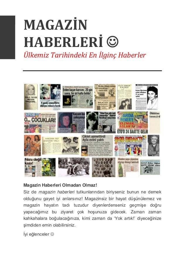 MAGAZİN HABERLERİ ☺ Ülkemiz Tarihindeki En İlginç Haberler Magazin Haberleri Olmadan Olmaz! Siz de magazin haberleri tutku...