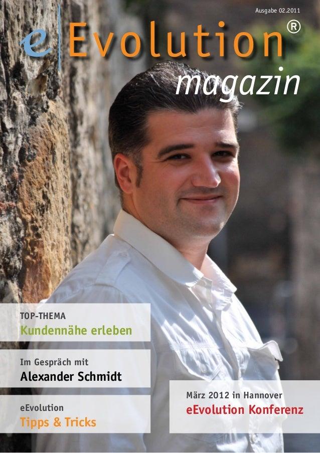 1 Ausgabe 02.2011 März 2012 in Hannover eEvolution Konferenz Im Gespräch mit Alexander Schmidt eEvolution Tipps & Tricks m...