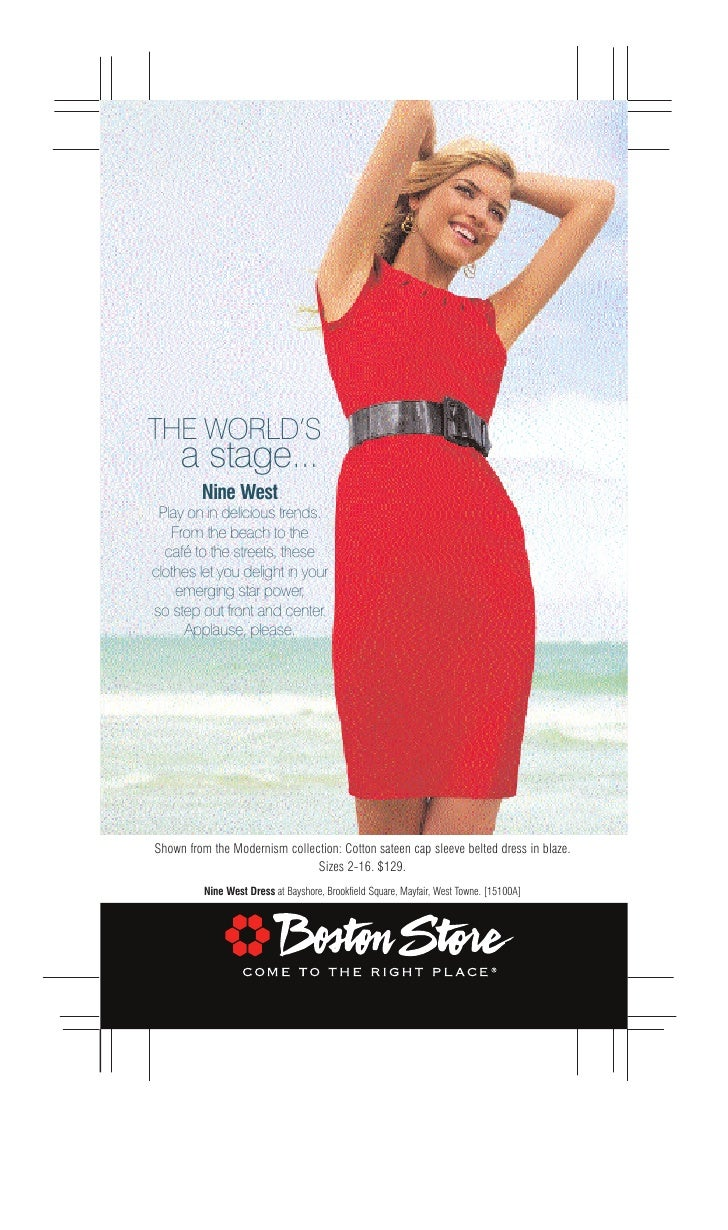 THE WORLD'S      a stage...          Nine West  Play on in delicious trends.    From the beach to the   café to the street...
