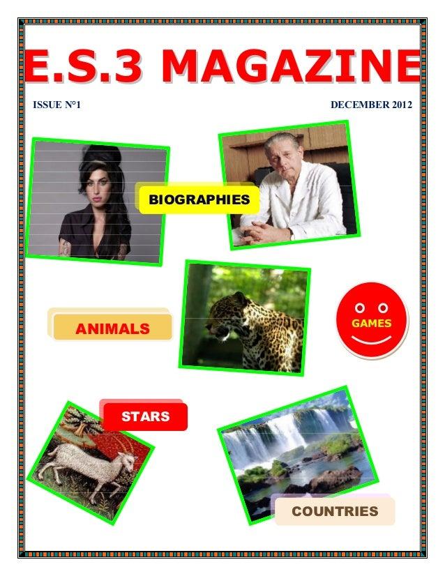 E . S . 3 M A G A Z I NE    ISSUE N°1                       DECEMBER 2012                  BIOGRAPHIES                    ...