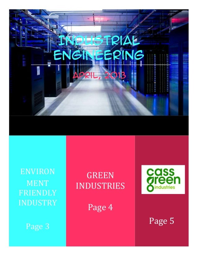 Industrial          engineering             world             April, 2013 ENVIRON       GREEN  MENT       INDUSTRIESFRIEND...