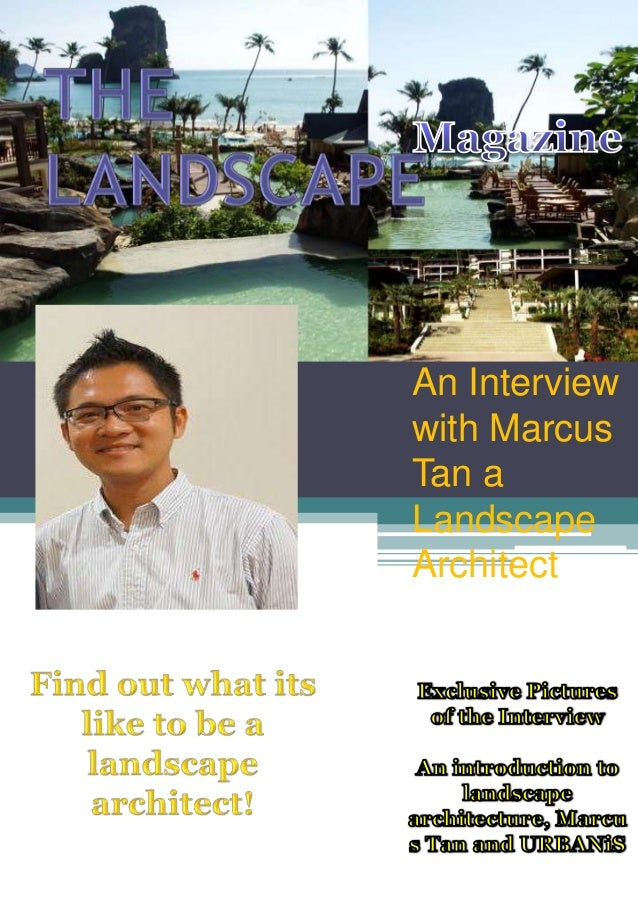 An Interview with Marcus Tan a Landscape Architect