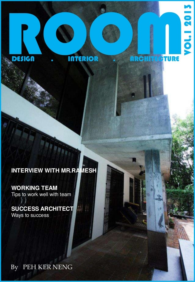  ROOM VOL.12013 DESIGN . INTERIOR . ARCHITECTURE INTERVIEW WITH MR.RAMESH WORKING TEAM Tips to work well with team SUCCES...