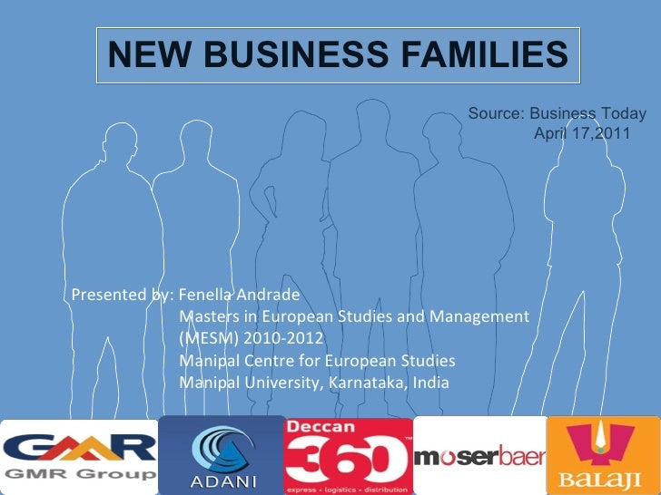 NEW BUSINESS FAMILIES Presented by: Fenella Andrade   Masters in European Studies and Management   (MESM) 2010-2012   Mani...