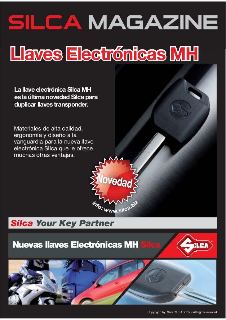 Llaves Electrónicas MHLa llave electrónica Silca MHes la última novedad Silca paraduplicar llaves transponder.Materiales d...