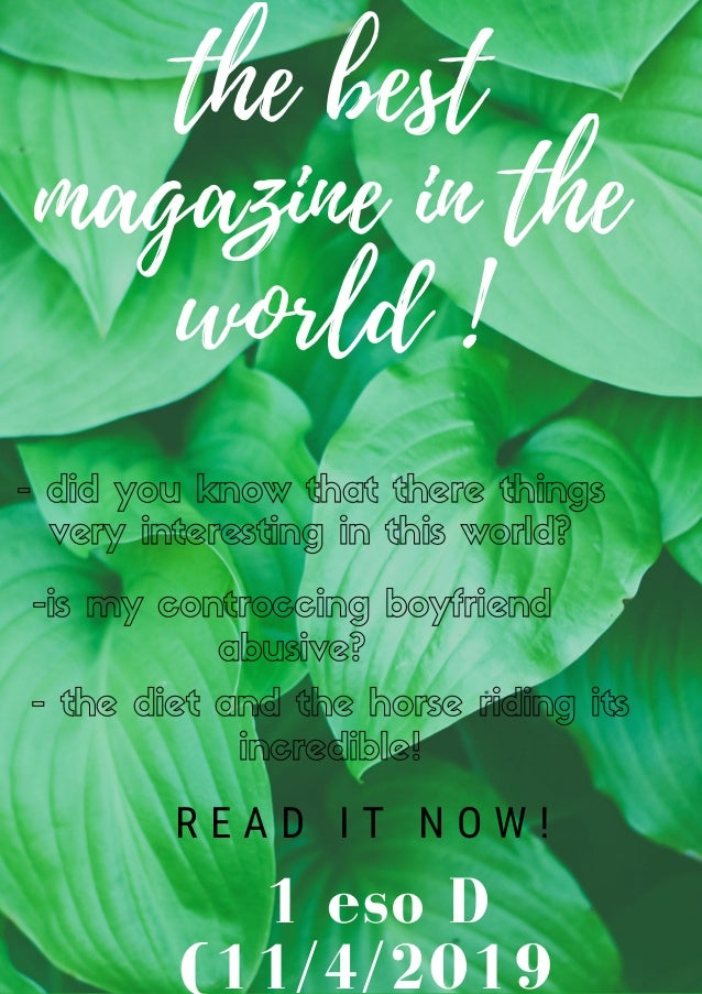 the best magazine in the world ! 1 eso D (11/4/2019 - did you know that there things very interesting in this world? -is m...