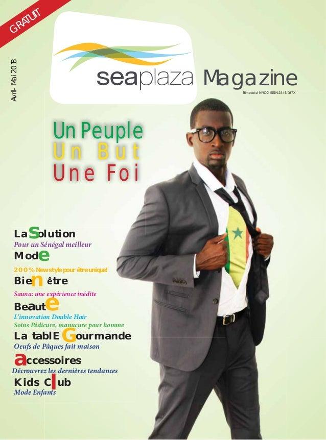Magazine GRATUITAvril-Mai2013 La olution Pour un Sénégal meilleur Mod 200% New style pour être unique! Bie être Sauna: une...