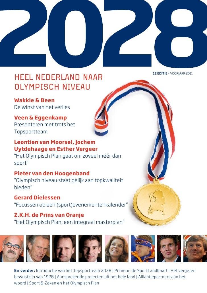 1e editie – voorjaar 2011Heel NederlaNd NaarOlympiscH NiveauWakkie & BeenDe winst van het verliesVeen & EggenkampPresenter...