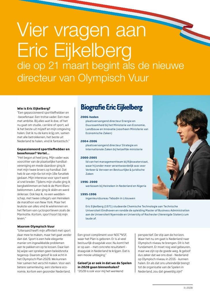 """Vier vragen aaneric eijkelbergdie op 21 maart begint als de nieuwedirecteur van Olympisch VuurWie is Eric Eijkelberg?""""Een ..."""