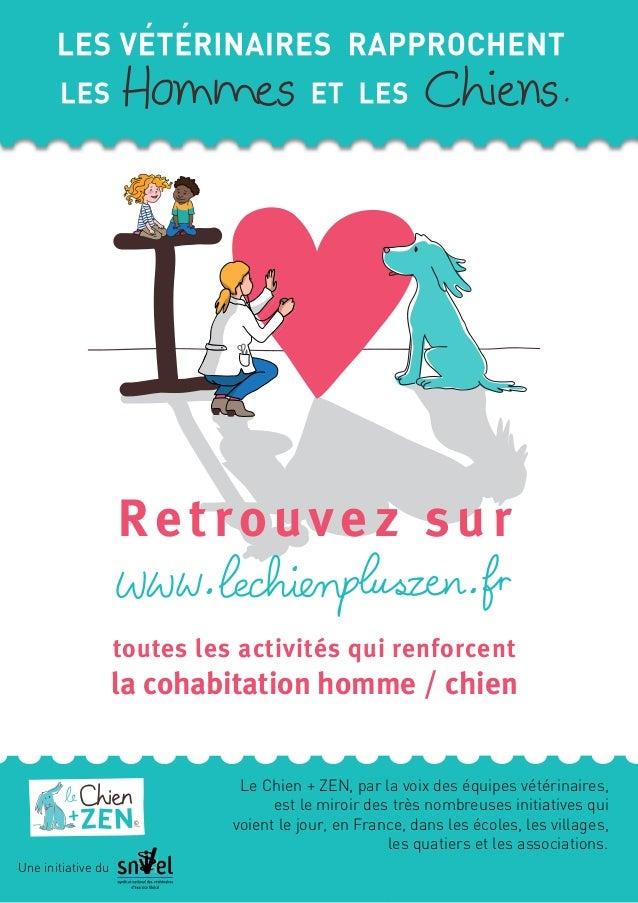 Retrouvez sur toutes les activités qui renforcent la cohabitation homme / chien © Une initiative du Le Chien + ZEN, par la...