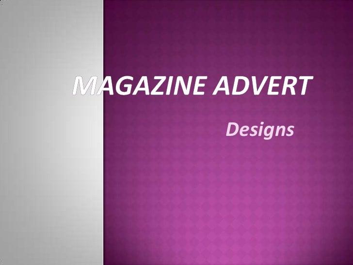 Magazine Advert<br />Designs<br />