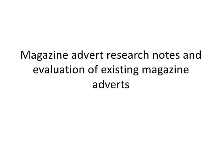 Magazine advert research notes and evaluation of existing magazine adverts<br />