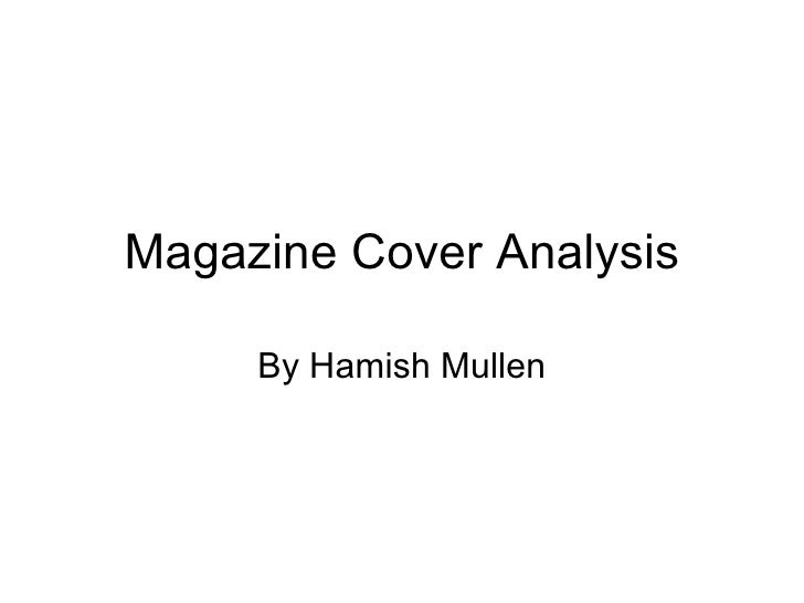 Magazine Cover Analysis By Hamish Mullen