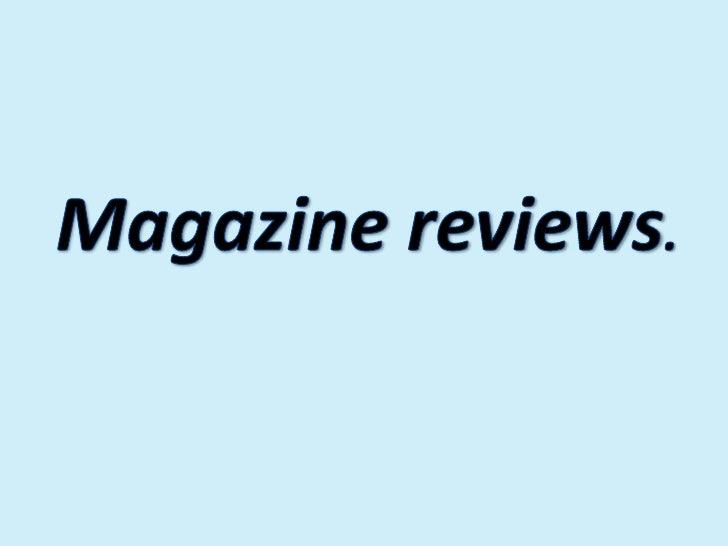 Magazine reviews.<br />