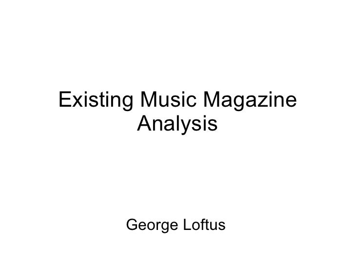 Existing Music Magazine Analysis George Loftus