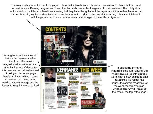 Kerrang has a unique style with their contents pages as they differ from other music magazines due to the fact that rather...