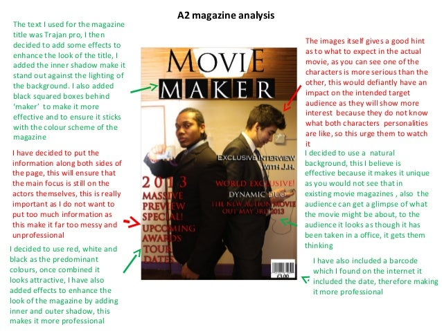 A2 magazine analysisThe text I used for the magazinetitle was Trajan pro, I thendecided to add some effects toenhance the ...