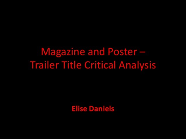 Magazine and Poster –Trailer Title Critical Analysis          Elise Daniels