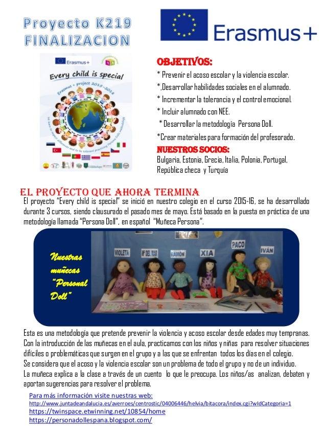 Objetivos: * Prevenir el acoso escolar y la violencia escolar. *,Desarrollar habilidades sociales en el alumnado. * Increm...