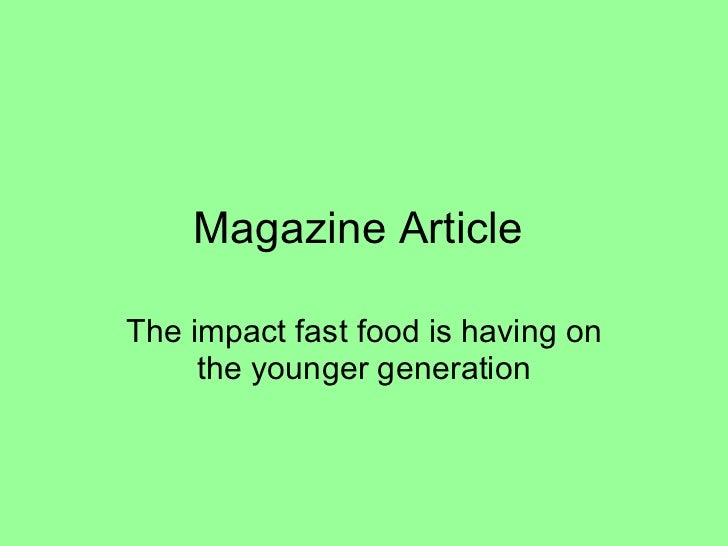 Magazine Article  The impact fast food is having on the younger generation