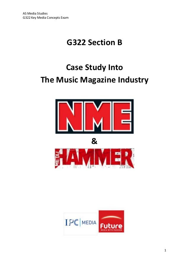 AS Media StudiesG322 Key Media Concepts Exam                          G322 Section B               Case Study Into        ...