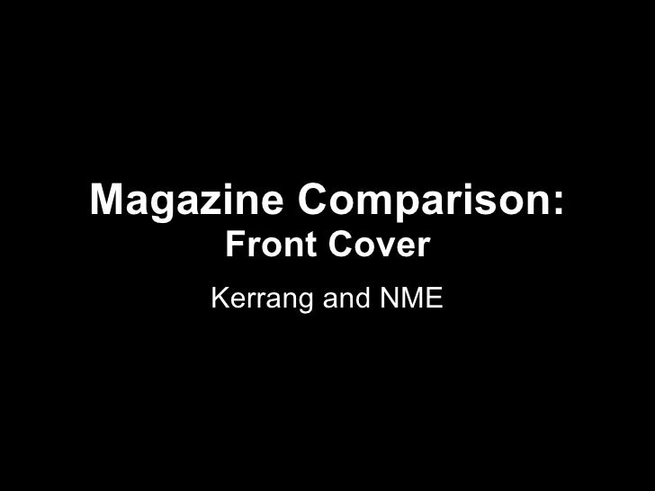 Magazine Comparison: Front Cover Kerrang and NME