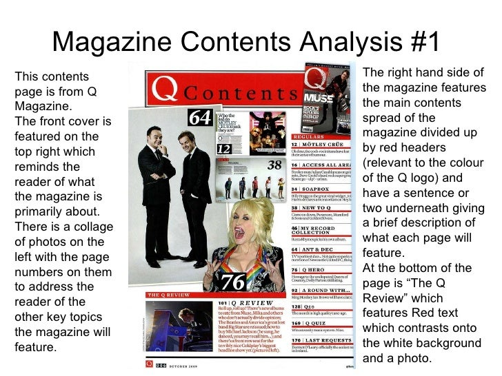 Magazine Contents Analysis #1 This contents page is from Q Magazine. The front cover is featured on the top right which re...