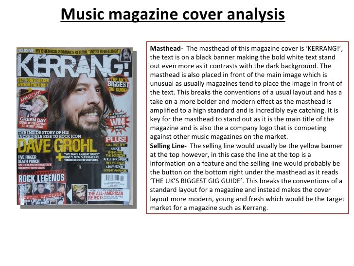 Music magazine cover analysis Masthead-  The masthead of this magazine cover is 'KERRANG!', the text is on a black banner ...