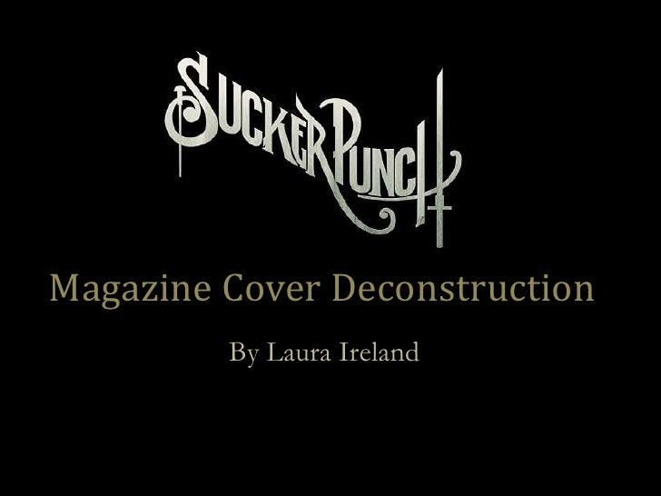 Magazine Cover Deconstruction         By Laura Ireland