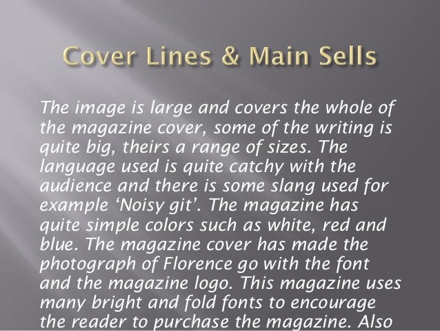       Consider the following Colours Styles of text Langauge used  For my music magazine I want darkish and warm color...