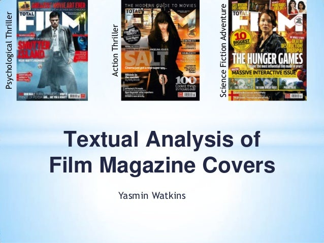 Textual Analysis of Film Magazine Covers Yasmin Watkins  Science Fiction Adventure  Action Thriller  Psychological Thrille...