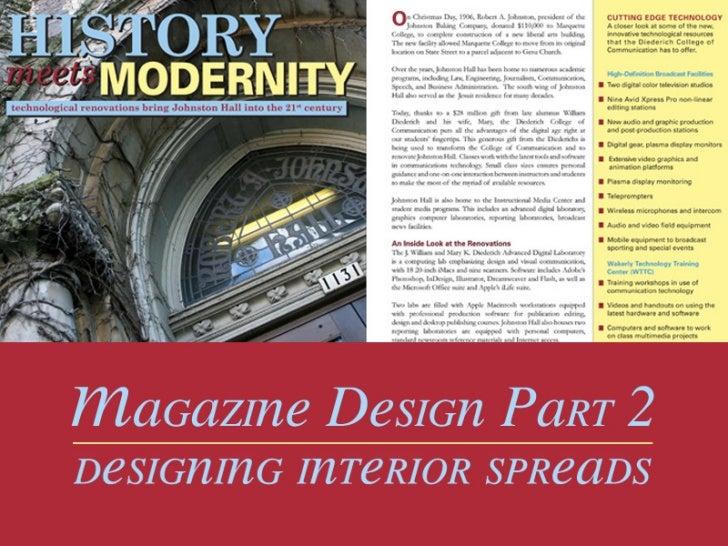Magazine DesignPart 2: Designing Interiors             When designing a magazine interior, the goal             is to pres...