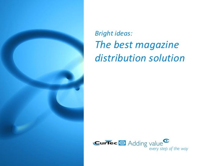 Bright ideas:The best magazinedistribution solution