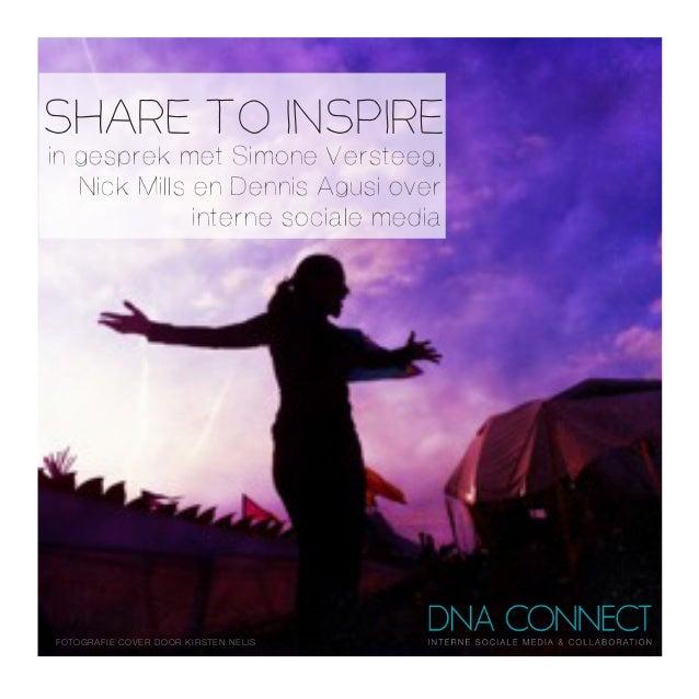 Share to Inspire in gesprek met Simone Versteeg, Nick Mills en Dennis Agusi over interne sociale media FOTOGRAFIE COVER DO...
