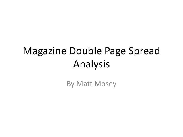 Magazine Double Page Spread          Analysis        By Matt Mosey